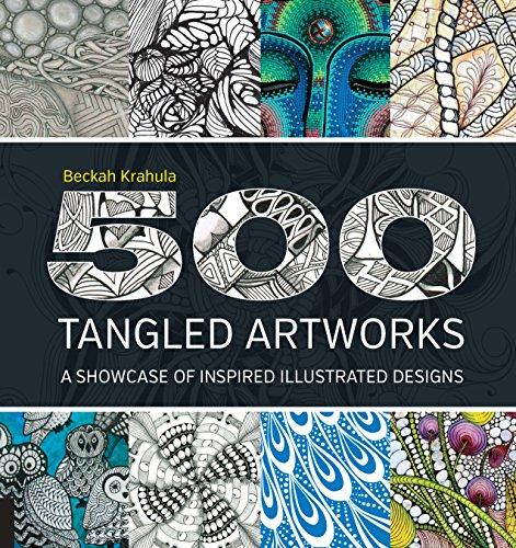 500 Tangled Artworks: A Showcase of Inspired Illustrated Designs: Beckah Krahula