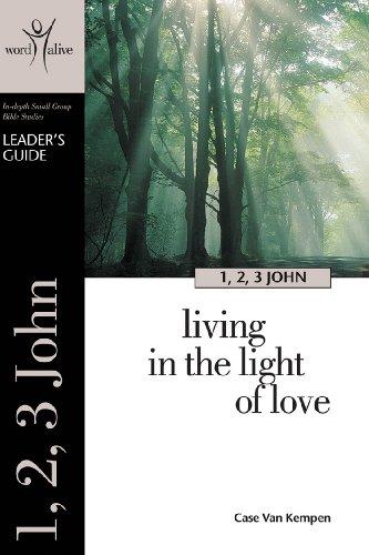 9781592552047: 1, 2, 3 John Leader's Guide: Living in the Light of Love (Word Alive Bible Study) (Revelation Series)