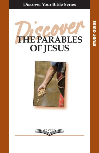 Discover the Parables of Jesus Study Guide (Discover Your Bible): Paul Faber