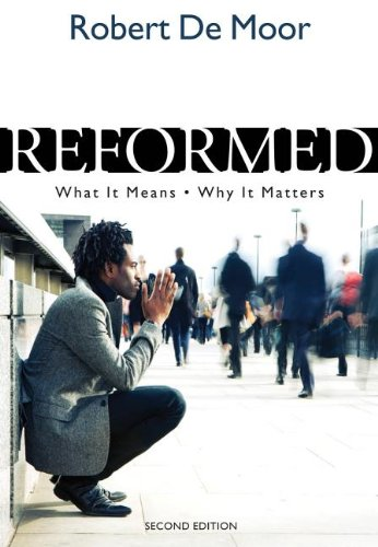 Reformed What it Means 2nd Edition: Bob De Moor
