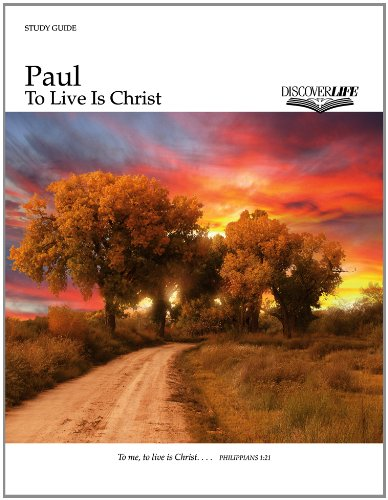 Paul: To Live Is Christ Study Guide (Discover Life) (1592554849) by Jeff Stam