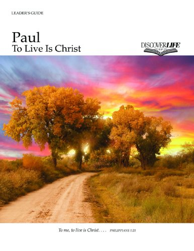 Paul: To Live Is Christ Leader's Guide (Discover Life) (1592554857) by Jeff Stam