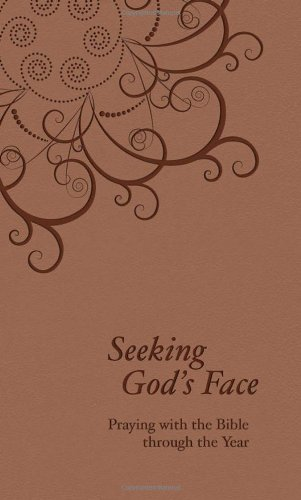 9781592554980: Seeking God's Face: Praying with the Bible Through the Year