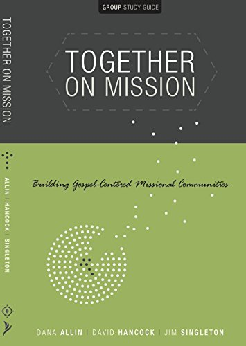 9781592558858: Together on Mission Building Gospel-Centered Missional Communities