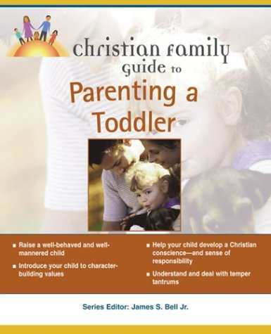 9781592570492: The Christian Family Guide to Parenting a Toddler
