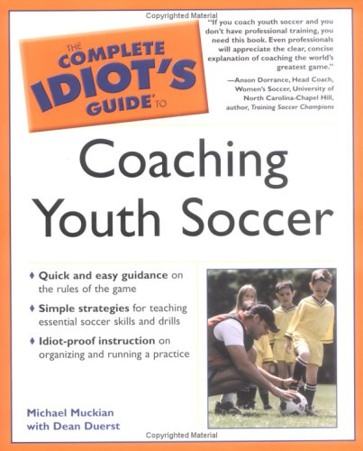 9781592570577: The Complete Idiot's Guide to Coaching Youth Soccer