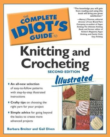Complete Idiot's Guide To Knitting And Crocheting Illustrated, 2ndedition (the Complete Idiot's Guid