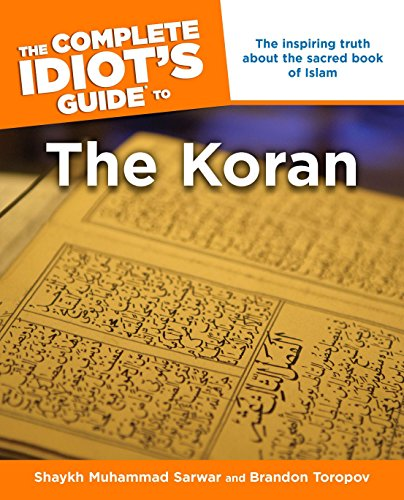 The Complete Idiot's Guide to the Koran: Toropov, Brandon, Shaykh
