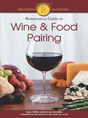 The Renaissance Guide to Wine and Food Pairing (9781592571147) by Amy Zavatto; Tony DiDio
