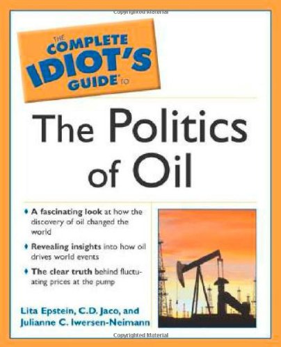 9781592571406: The Complete Idiot's Guide to the Politics of Oil