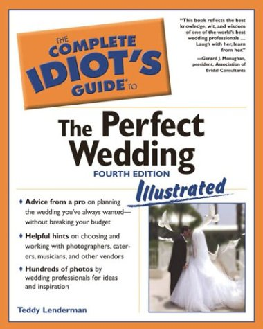 9781592571444: The Complete Idiot's Guide to the Perfect Wedding Illustrated 4E