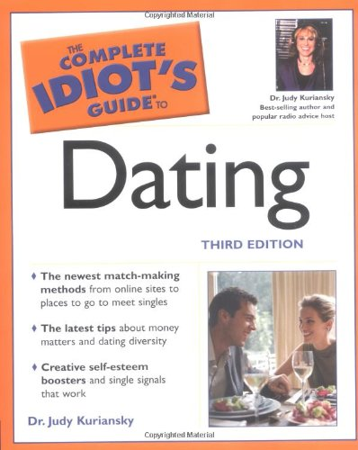 9781592571536: The Complete Idiot's Guide to Dating, 3rd Edition