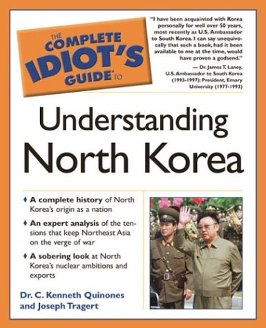 9781592571697: The Complete Idiot's Guide to Understanding North Korea