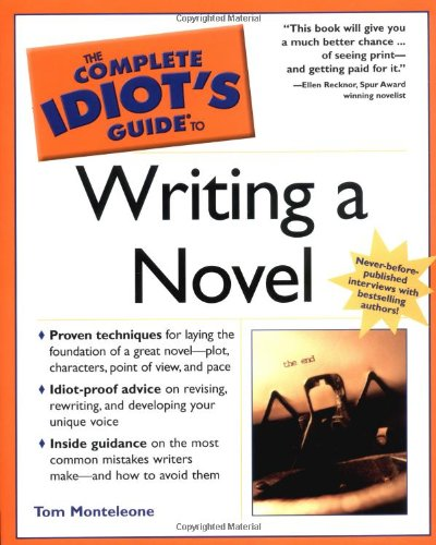 The Complete Idiot's Guide to Writing a Novel: Thomas Monteleone