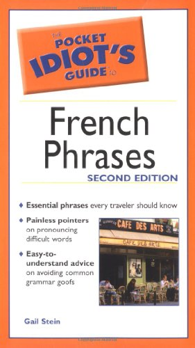 The Pocket Idiot's Guide to French Phrases, 2E (1592571824) by Stein, Gail