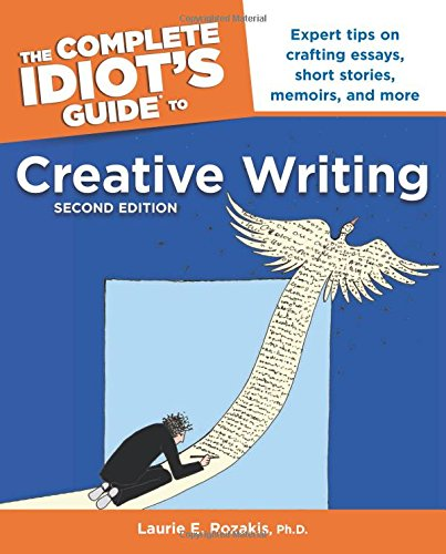 The Complete Idiot's Guide to Creative Writing, 2nd Edition (1592572065) by Laurie E. Rozakis