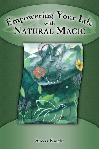 Empowering Your Life with Natural Magic: Knight, Sirona