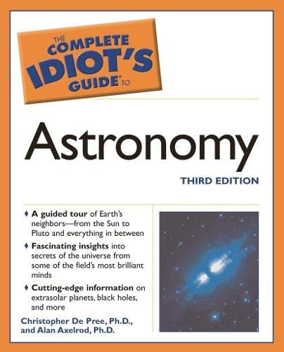 9781592572199: The Complete Idiot's Guide to Astronomy, Third Edition
