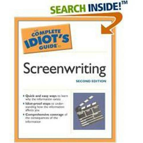 9781592572250: The Complete Idiot's Guide to Screenwriting, 2E