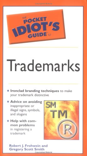 9781592572304: Pocket Idiot's Guide to Trademarks (The Pocket Idiot's Guide)
