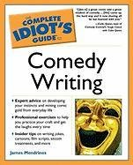 The Complete Idiot's Guide to Comedy Writing: James Mendrinos