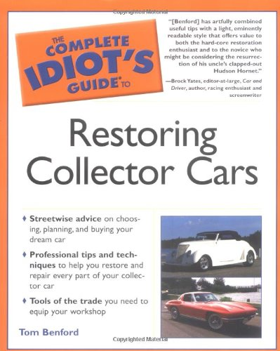 9781592572342: The Complete Idiot's Guide to Restoring Collector Cars