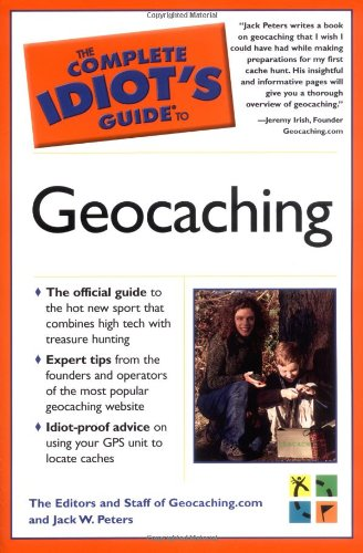9781592572359: The Complete Idiot's Guide to Geocaching (Idiot's Guides)