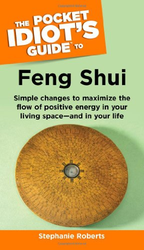 9781592572380: The Pocket Idiot's Guide to Feng Shui (Pocket Idiot's Guides)