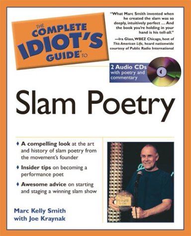 The Complete Idiot's Guide to Slam Poetry: Marc Kelly Smith;