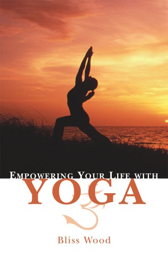 9781592572496: Empowering Your Life with Yoga