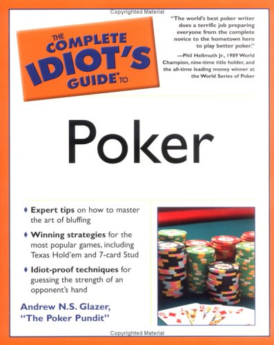 The Complete Idiot's Guide to Poker: Glazer, Andrew N.S.