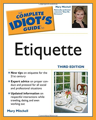 9781592572618: The Complete Idiot's Guide to Etiquette, 3rd Edition (Complete Idiot's Guides (Lifestyle Paperback))