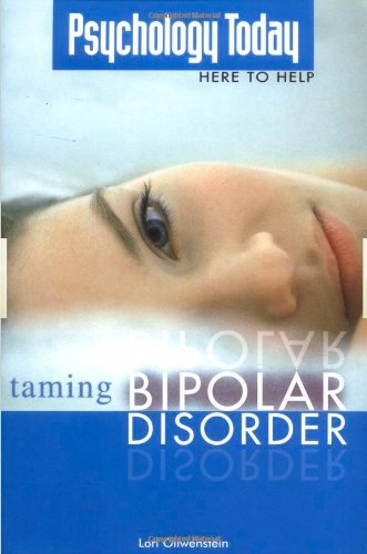 9781592572854: Psychology Today: Taming Bipolar Disorder (Psychology Today Here to Help)