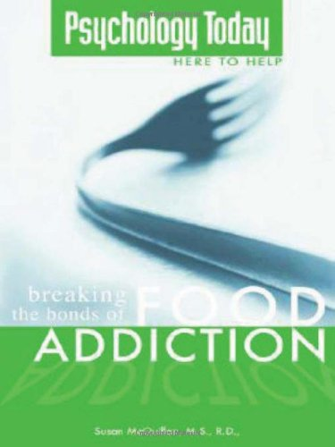 9781592572922: Breaking the Bonds of Food Addiction (a Psychology Today publication)