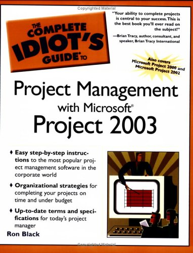 9781592573080: The Complete Idiot's Guide to Project Management with Microsoft Project 2003
