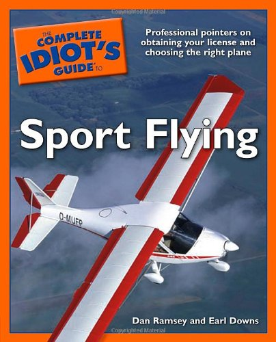 9781592573172: The Complete Idiot's Guide to Sport Flying