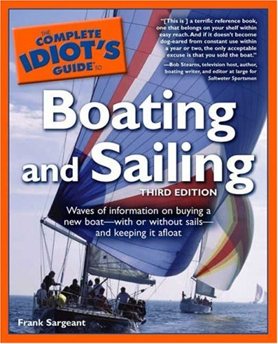 9781592573233: The Complete Idiot's Guide to Boating and Sailing, Third Edition