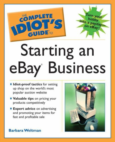 The Complete Idiot's Guide to Starting an Ebay Business (1592573339) by Barbara Weltman