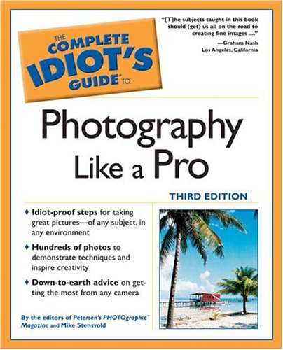 9781592573561: The Complete Idiot's Guide to Photography Like a Pro, Third Edition