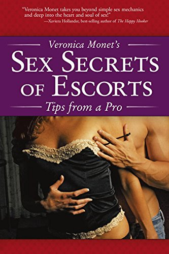 9781592573684: Veronica Monet's Sex Secrets of Escorts: Tips from a Pro