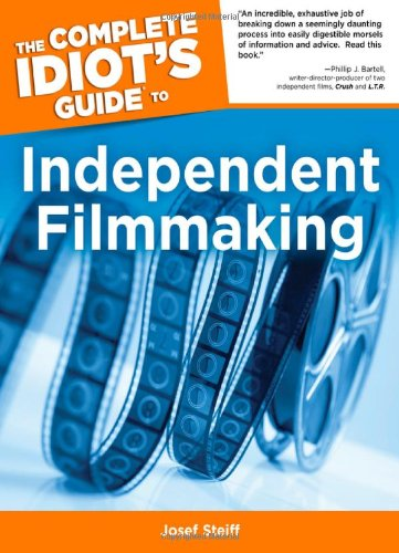 9781592573905: The Complete Idiot's Guide to Independent Filmmaking