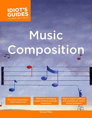 9781592574032: The Complete Idiot's Guide to Music Composition: Methods for Developing Simple Melodies and Longer Compositions (Complete Idiot's Guides (Lifestyle Paperback))
