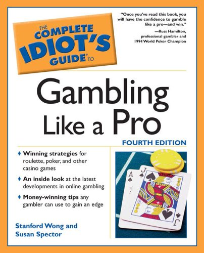 9781592574155: The Complete Idiot's Guide to Gambling Like a Pro, 4E