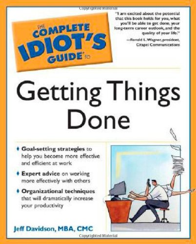 The Complete Idiot's Guide to Getting Things: Jeff Davidson