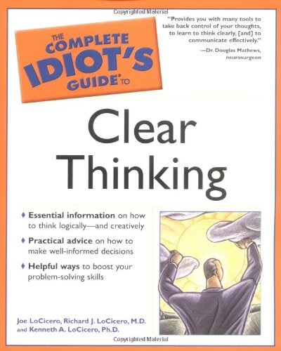 9781592574315: The Complete Idiot's Guide to Clear Thinking