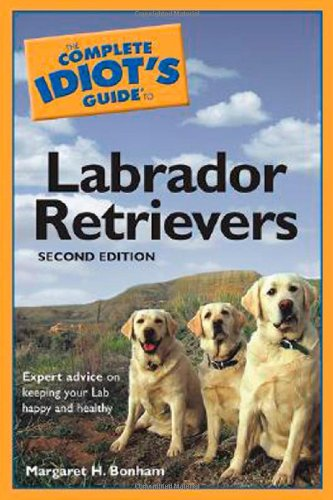 9781592574360: The Complete Idiot's Guide to Labrador Retrievers, 2nd Edition