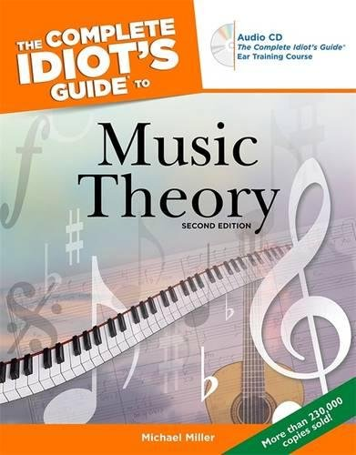 The Complete Idiot's Guide to Music Theory, 2nd Edition: Miller, Michael