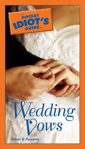 9781592574483: The Pocket Idiot's Guide to Wedding Vows