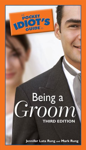 9781592574513: The Pocket Idiot's Guide to Being a Groom, 3rd Edition (Pocket Idiot's Guides)