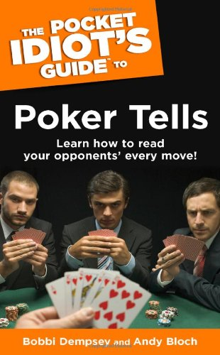 9781592574544: The Pocket Idiot's Guide to Poker Tells